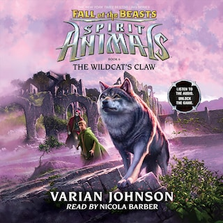 The Wildcat's Claw - Spirit Animals: Fall of the Beasts, Book 6 (Unabridged)