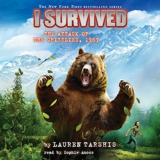 I Survived the Attack of the Grizzlies, 1967 - I Survived 17 (Unabridged)