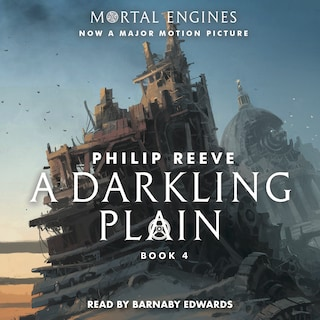 A Darkling Plain - Mortal Engines, Book 4 (Unabridged)
