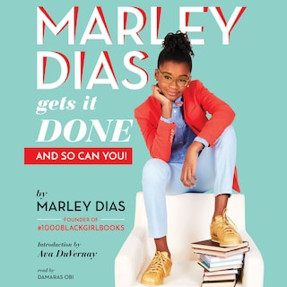 Marley Dias Gets It Done - And So Can You! (Unabridged)
