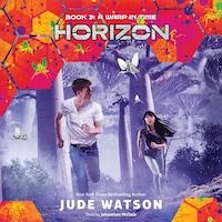 A Warp in Time - Horizon, Book 3 (Unabridged)