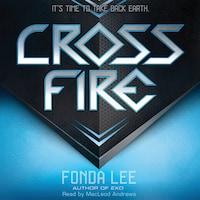 Cross Fire - An Exo Novel (Unabridged)