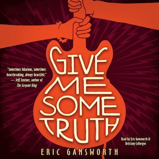 Give Me Some Truth (Unabridged)