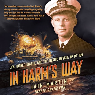 In Harm's Way - JFK, World War II, and the Heroic Rescue of PT-109 (Unabridged)