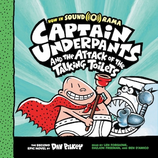 Captain Underpants and the Attack of the Talking Toilets - Captain Underpants, Book 2 (Unabridged)