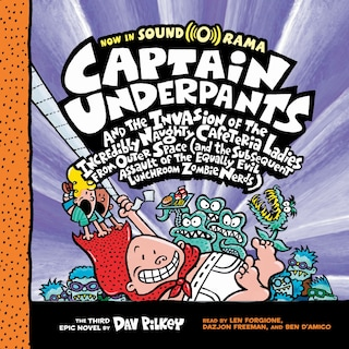 Captain Underpants and the Invasion of the Incredibly Naughty Cafeteria Ladies from Outer Space - Captain Underpants, Book 3 (Unabridged)