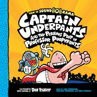 Captain Underpants and the Perilous Plot of Professor Poopypants - Captain Underpants, Book 4 (Unabridged)