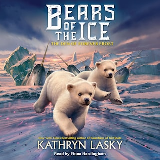 The Den of Forever Frost - Bears of the Ice 2 (Unabridged)
