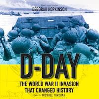 D-Day - The World War II Invasion That Changed History (Unabridged)