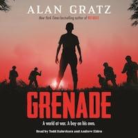 Grenade - A world at war. A boy on his own. (Unabridged)