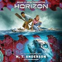 Apex Predator - Horizon, Book 4 (Unabridged)