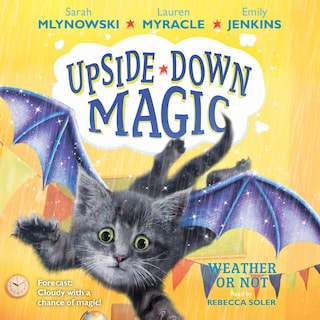 Weather or Not - Upside-Down Magic 5 (Unabridged)