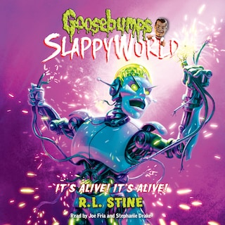 It's Alive! It's Alive! - Goosebumps Slappyworld 7 (Unabridged)