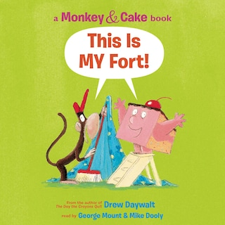 Monkey and Cake: This is My Fort (Unabridged)