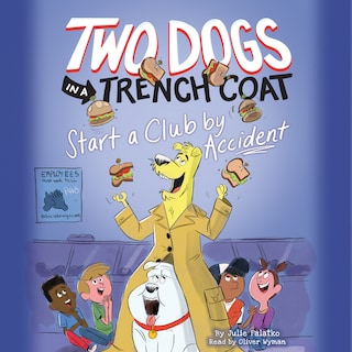 Two Dogs in a Trench Coat Start a Club by Accident - Two Dogs in a Trench Coat, Book 2 (Unabridged)