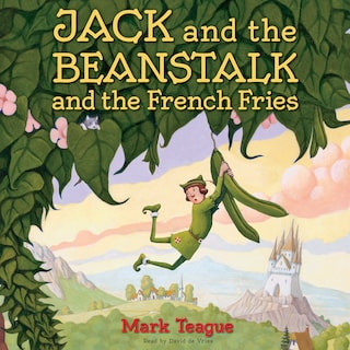Jack and the Beanstalk and the French Fries (Unabridged)