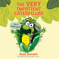 The Very Impatient Caterpillar (Unabridged)