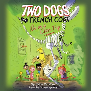 Two Dogs in a Trench Coat Go On a Class Trip - Two Dogs in a Trench Coat, Book 3 (Unabridged)