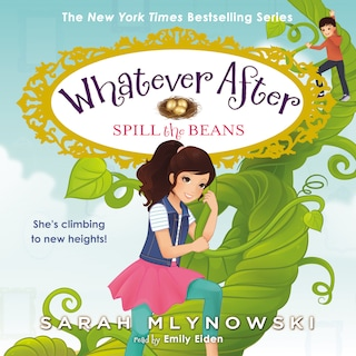 Spill the Beans - Whatever After, Book 13 (Unabridged)