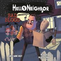 Bad Blood - Hello Neighbor, Book 4 (Unabridged)