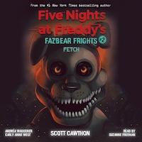 Fetch - Five Nights at Freddys Fazbear Frights, Book 2 (Unabridged)