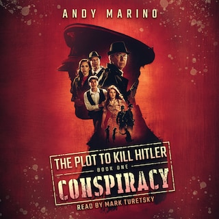 Conspiracy - Plot to Kill Hitler, Book 1 (Unabridged)