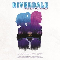 Death of a Cheerleader - Riverdale, Book 4 (Unabridged)