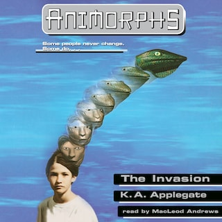 The Invasion - Animorphs, Book 1 (Unabridged)