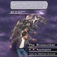 The Encounter - Animporhs, Book 3 (Unabridged)