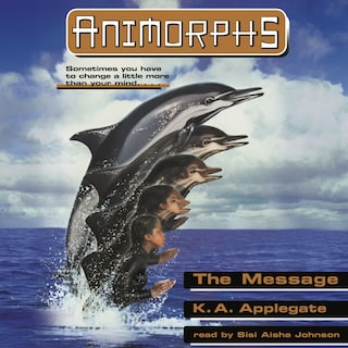 The Message - Animorphs, Book 4 (Unabridged)