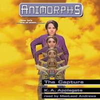 The Capture - Animorphs, Book 6 (Unabridged)