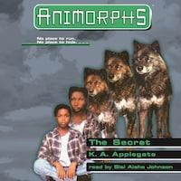 The Secret - Animorphs, Book 9 (Unabridged)