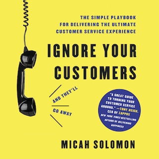 Ignore Your Customers (and They'll Go Away)