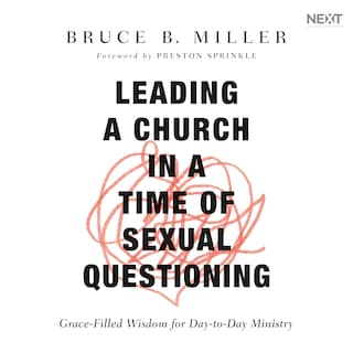 Leading a Church in a Time of Sexual Questioning