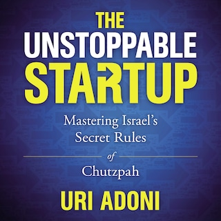 The Unstoppable Startup