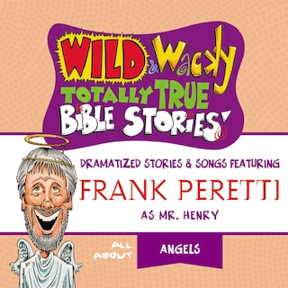 Wild and   Wacky Totally True Bible Stories - All About Angels