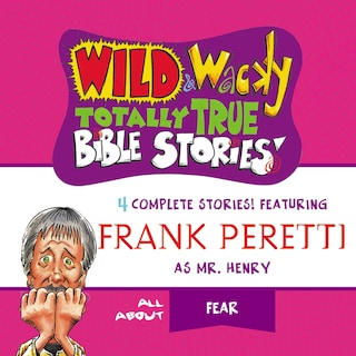 Wild and   Wacky Totally True Bible Stories - All About Fear