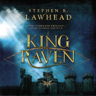 The Complete King Raven Trilogy