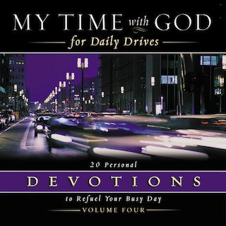 My Time with God for Daily Drives Audio Devotional: Vol. 4