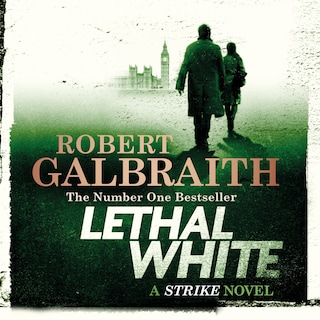 Lethal White - Robert Galbraith - Äänikirja - BookBeat