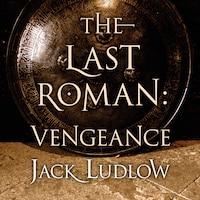 The Last Roman: Vengeance