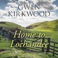 Home to Lochandee