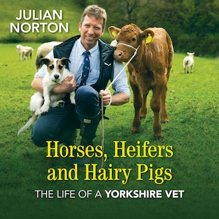 Horses, Heifers and Hairy Pigs