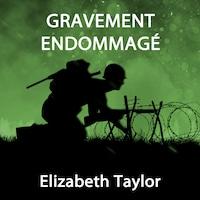 Gravement Endommagé