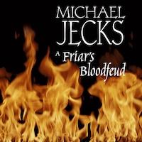 Friar's Bloodfeud, A