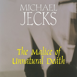 The Malice of Unnatural Death