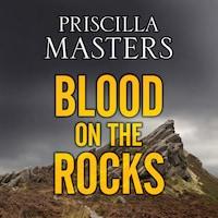 Blood on the Rocks