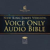 Voice Only Audio Bible - New King James Version, NKJV (Narrated by Bob Souer): (26) Luke