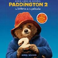 Paddington 2: La historia de la película