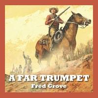 A Far Trumpet
